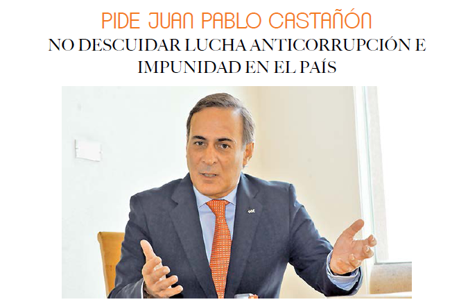 PIDE JUAN PABLO CASTAÑÓN NO DESCUIDAR LUCHA ANTICORRUPCIÓN E IMPUNIDAD EN EL PAÍS