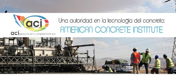 Una autoridad en la tecnología del concreto: American Concrete Institute