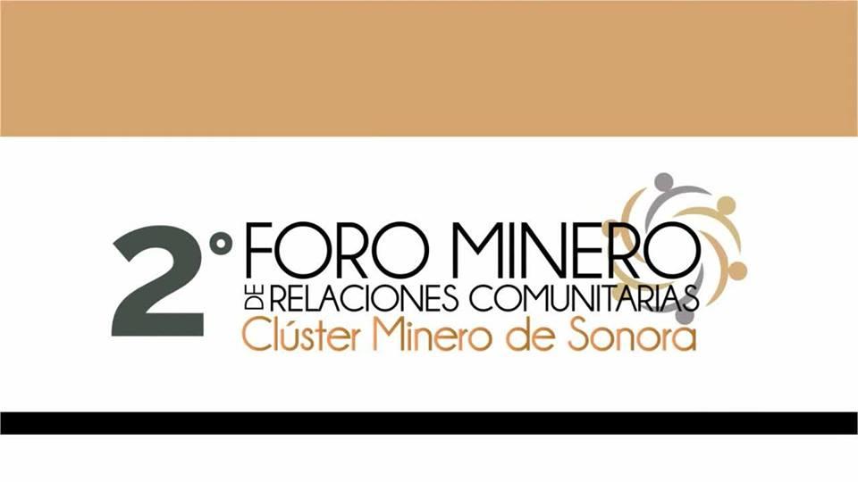 ORGANIZA CLÚSTER MINERO DE SONORA EL 2° FORO MINERO DE RELACIONES COMUNITARIAS