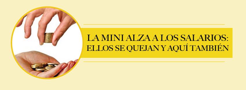 LA MINI ALZA A LOS SALARIOS: ELLOS SE QUEJAN Y AQUÍ TAMBIÉN