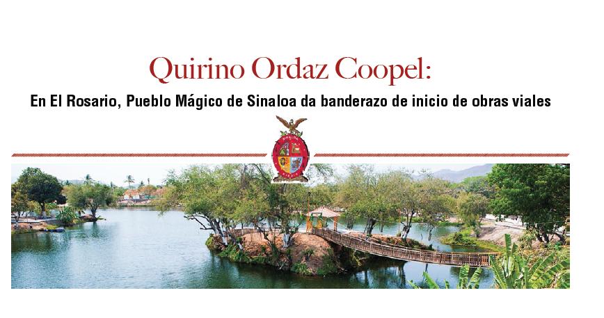 QUIRINO ORDAZ COOPEL: EN EL ROSARIO, PUEBLO MÁGICO DE SINALOA DA BANDERAZO DE INICIO DE OBRAS VIALES